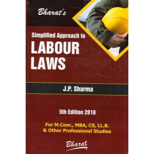 Bharat's Simplified Approach to Labour Laws by J. P. Sharma